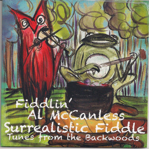 FIDDLIN' AL MCCANLESS 'Surrealistic Fiddle Tunes from the Backwoods' AM-2017-CD