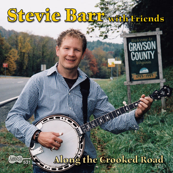 STEVIE BARR WITH FRIENDS 'Along the Crooked Road' ARH-531