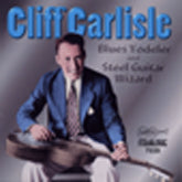 CLIFF CARLISLE 'Blue Yodeler and Steel Guitar Wizard' ARH-7039-CD