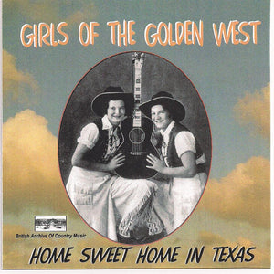 GIRLS OF THE GOLDEN WEST 'Home Sweet Home in Texas' BACM-009-CD