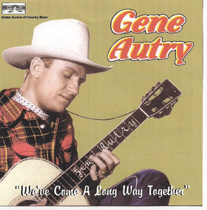 GENE AUTRY 'We've Come A Long Way Together' BACM-016-CD