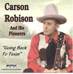 CARSON ROBISON & HIS PIONEERS 'Going Back to Texas' BACM-021-CD