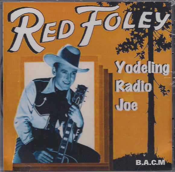 RED FOLEY 'Yodeling Radio Joe' BACM-095-CD