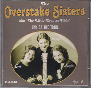 OVERSTAKE SISTERS 'End of the Trail' Volume 2 BACM-099-CD