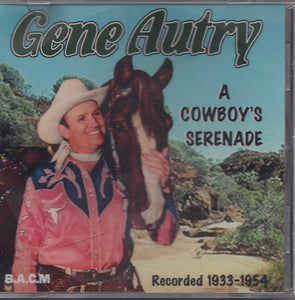 GENE AUTRY 'A Cowboy's Serenade' BACM-112-CD