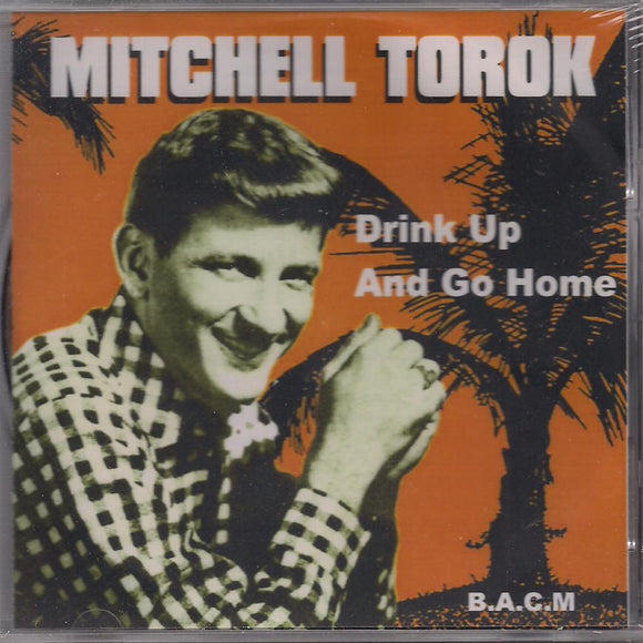 MITCHELL TOROK 'Drink Up and Go Home' BACM-188-CD