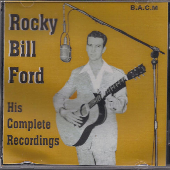 ROCKY BILL FORD 'His Complete Recordings' BACM-193-CD