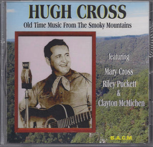 HUGH CROSS 'Old Time Music from the Smoky Mountains' BACM-211-CD