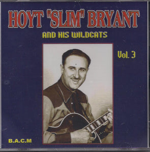 "HOYT ""SLIM"" BRYANT 'and His Wildcats - Volume 3' BACM-268-CD"