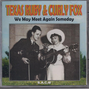 TEXAS RUBY & CURLY FOX 'We May Meet Again Someday' BACM-303-CD