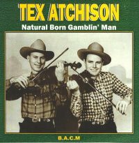TEX ATCHISON 'Natural Born Gamblin' Man' BACM-327