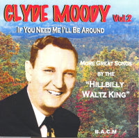 CLYDE MOODY 'If You Need Me I'll Be Around' BACM-346