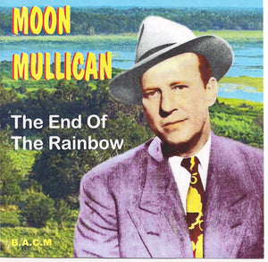 MOON MULLICAN 'The End of the Rainbow' BACM-382-CD