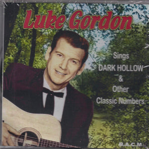 LUKE GORDON 'Sings Dark Hollow & Other Classic Numbers' BACM-393-CD