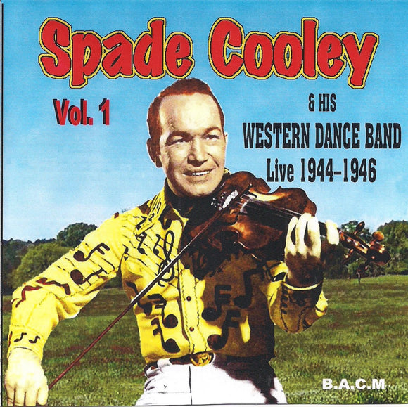 SPADE COOLEY & HIS WESTERN DANCE BAND 'Live 1944-1946 Volume 1' BACM-411-CD