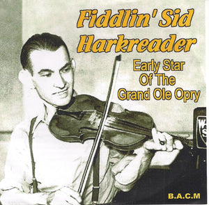 FIDDLIN' SID HARKREADER 'Early Star of the Grand Ole Opry' BACM-424-CD