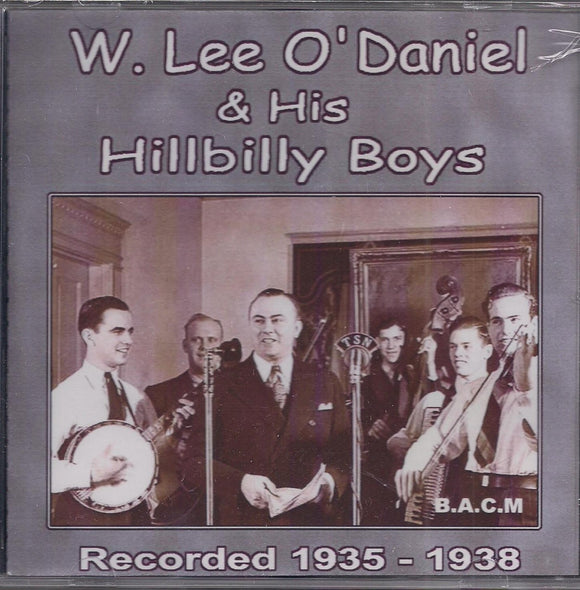 W. LEE O'DANIEL & HIS HILLBILLY BOYS 'Recorded 1935-1938' BACM-463-CD