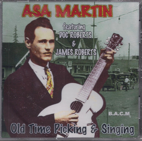 ASA MARTIN 'Old Time Picking & Singing' BACM-493-CD