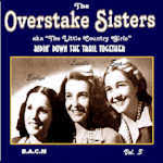 OVERSTAKE SISTERS aka 'The Little Country Girls' - Ridin' Down the Trail Together Vol. 3 BACM-609-CD