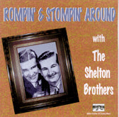 SHELTON BROTHERS 'Rompin' & Stompin Around' BACM-010-CD