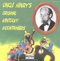 UNCLE HENRY'S ORIGINAL KENTUCKY MOUNTAINEERS 'Uncle Henry's Original Kentucky Mountaineers' BACM-020-CD