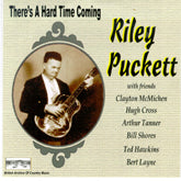 RILEY PUCKETT 'There's A Hard Time Coming' BACM-040-CD