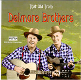 DELMORE BROTHERS 'That Old Train' BACM-044-CD