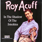 ROY ACUFF 'In The Shadow Of The Smokies' BACM-089-CD