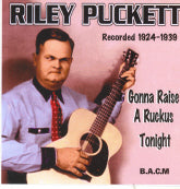 RILEY PUCKETT 'Gonna Raise A Ruckus Tonight' BACM-115-CD