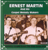 ERNEST MARTIN AND HIS GOSPEL MELODY MAKERS 'Hillbilly Gospel From The Blue Grass Hills' BACM-152-CD