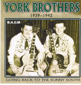 YORK BROTHERS '1939-1942 Going Back To The Sunny South' BACM-160-CD