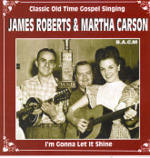 JAMES ROBERTS & MARTHA CARSON 'I'm Gonna Let It Shine'