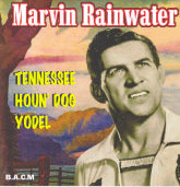 MARVIN RAINWATER 'Tennessee Houn' Dog Yodel' BACM-162-CD
