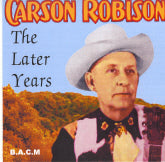 CARSON ROBISON 'The Later Years' BACM-177-CD