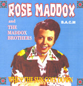 ROSE MADDOX & THE MADDOX BROTHERS 'When The Sun Goes Down' BACM-189-CD