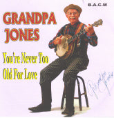 GRANDPA JONES 'You're Never Too Old For Love' BACM-206-CD