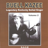 BUELL KAZEE 'Legendary Kentucky Ballad Singer Volume 2' BACM-214-CD