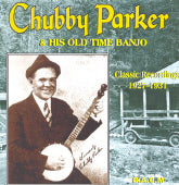 CHUBBY PARKER 'Chubby Parker & His Old Time Banjo' BACM-244-CD