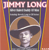 JIMMY LONG 'Silver Haired Daddy Of Mine' BACM-256-CD