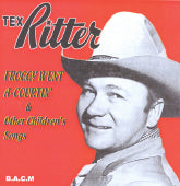 TEX RITTER 'Froggy Went A-Courtin' & Other Children's Songs' BACM-257-CD