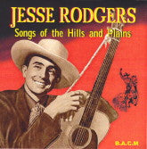JESSE RODGERS 'Songs Of The Hills And Plains' BACM-284-CD