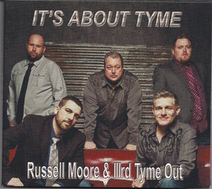 "RUSSELL MOORE & IIIRD TYME OUT ""It's About Tyme"" BAS-2015-CD"