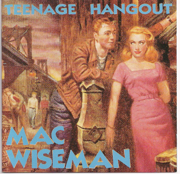 MAC WISEMAN 'Teenage Hangout (import)' BCD-15694-CD