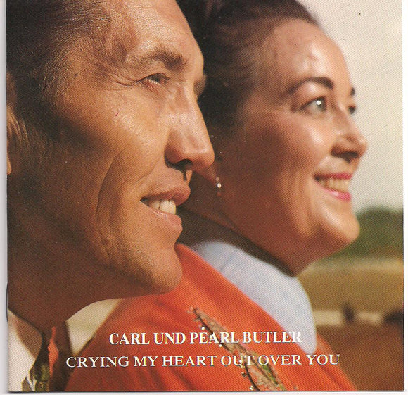 CARL BUTLER/PEARL BUTLER 'Cryin' My Heart Out Over You' BCD-15739-CD