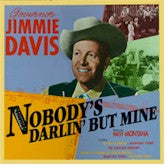 JIMMIE DAVIS 'Nobody's Darling But Mine' BCD-15943-5-CD OUT-OF-PRINT