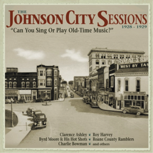 "VARIOUS ARTISTS 'The Johnson City Sessions 1928-1929' ""Can You Sing or Play Old-Time Music?"" BCD-16083-4CD"