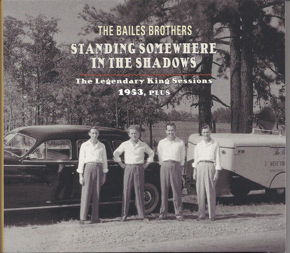 BAILES BROTHERS 'Standing Somewhere in the Shadows' - The Legendary King Sessions 1953, Plus