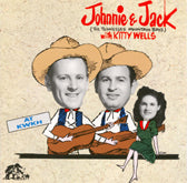 "JOHNNIE & JACK ""With Kitty Wells At KWKH"" BCD-15808-CD"