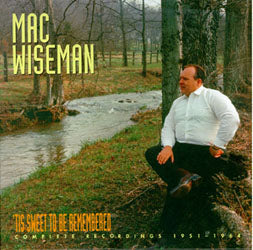 MAC WISEMAN 'Tis Sweet To Be Remembered' BCD-15976-CD
