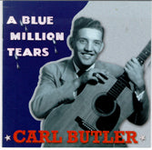 CARL BUTLER 'A Blue Million Tears' BCD 16118-CD